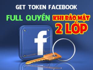 Get Token Full quyền nick facebook cá nhân khi bạn bảo mật hai lớp bằng Số điện thoại