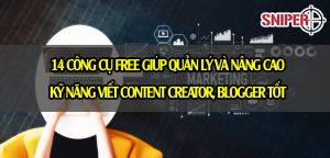 14 công cụ free giúp quản lý và nâng cao kỹ năng viết content creator, blogger tốt hơn mỗi ngày.