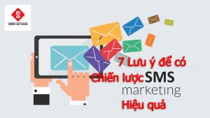 7 Lưu ý để có chiến lược SMS Marketing hiệu quả