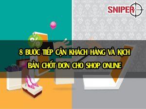 8 bước tiếp cận khách hàng và kịch bản chốt đơn cho shop online
