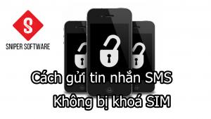 Cách gửi tin nhắn SMS không bị khoá SIM