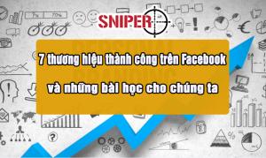 7 thương hiệu thành công trên Facebook và những bài học cho chúng ta