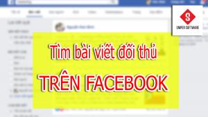 3 bước đơn giản tìm bài viết đối thủ trên facebook
