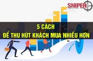 5-cach-de-thu-hut-khach-mua-nhieu-hon