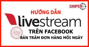 Cách để có được nhiều người xem Livestream trên Facebook