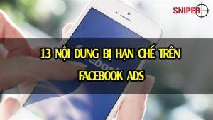 13 nội dung bị hạn chế trên facebook ads