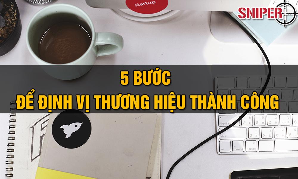 5-buoc-de-dinh-vi-thuong-hieu-thanh-cong