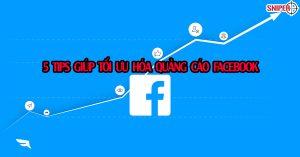 5 tips giúp tối ưu hóa quảng cáo Facebook