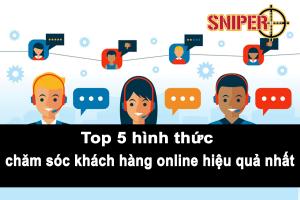 Top 5 hình thức chăm sóc khách hàng online hiệu quả nhất