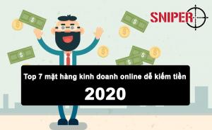 Top 7 mặt hàng kinh doanh online dễ kiếm tiền 2020