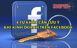 4 từ khóa cần lưu ý khi kinh doanh trên Facebook