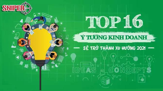 Top 16 ý tưởng sẽ trở thành xu hướng kinh doanh 2021
