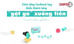 """Cách đăng feedback hay khiến khách hàng """"gật gù"""" xuống tiền"""